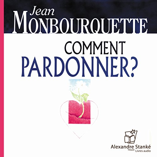 Comment pardonner ? audiobook cover art