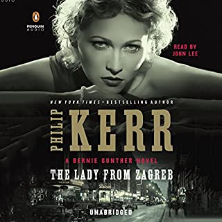 The Lady From Zagreb                   By:                                                                                                                                 Philip Kerr                               Narrated by:                                                                                                                                 John Lee                      Length: 12 hrs and 48 mins     398 ratings     Overall 4.4