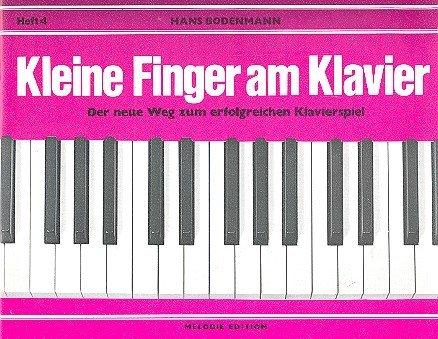 Kleine Finger am Klavier Band 4 : Der neue Weg zum erfolgreichen