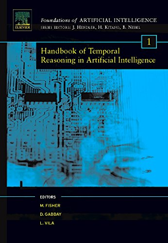 Handbook of Temporal Reasoning in Artificial Intelligence (Volume 1) (Foundations of Artificial Intelligence, Volume 1, Band 1)