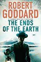 The Ends of the Earth: A James Maxted Thriller (James Maxted Thriller, 2)