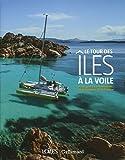 Le tour des îles à la voile - D'Aurigny à La Maddalena, 34 îles autour de la France