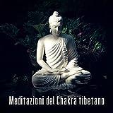 Meditazioni del Chakra tibetano: Ciotole di canto tibetano, Bilanciamento dei chakra, Energia mistica, Meditazione di guarigione, Profondo rilassamento