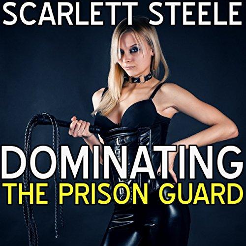 Dominating the Prison Guard cover art