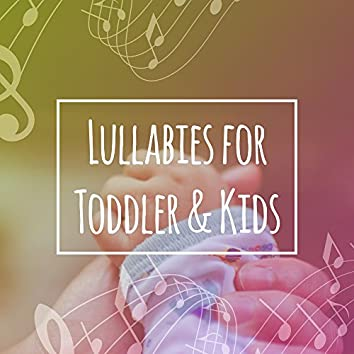 Lullabies for Toddler & Kids – Music for Sleep, Tranquility Songs, Sleeping Time, Calm Baby, Sweet Lullabies for Children