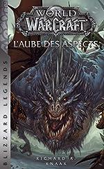 World of Warcraft - L'Aube des Aspects (NED) de R-A-KNAAK