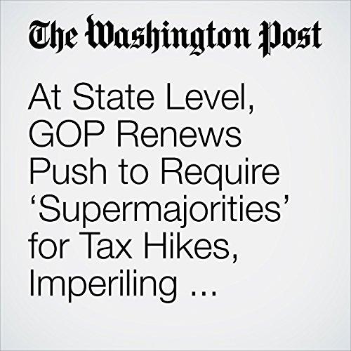 At State Level, GOP Renews Push to Require 'Supermajorities' for Tax Hikes, Imperiling Progressive Agenda copertina