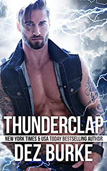 Thunderclap: Motorcycle Club Romance (Steel Infidels Series Book 3) by [Dez Burke, The Passionate Proofreader]
