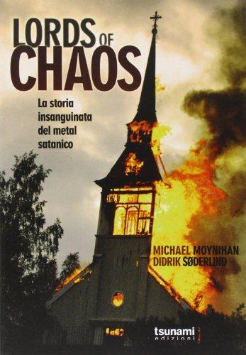Lords of chaos. La storia insanguinata del metal satanico (Le tempeste)