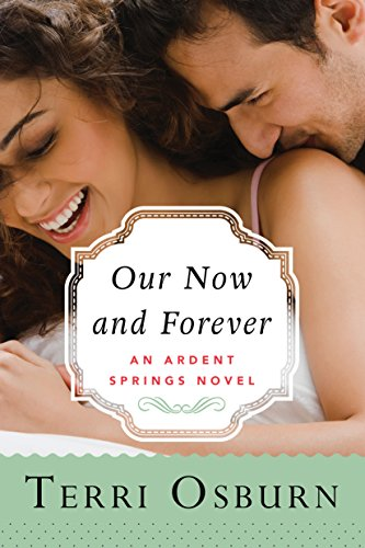Our Now and Forever (Ardent Springs Book 2) (English Edition)