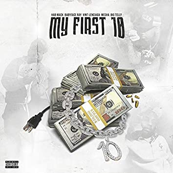 My First 10 (feat. BabyFace Ray, Vint Lenciaga, Big Telly & Mesha)