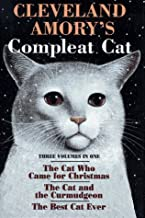 Cleveland Amory's Compleat Cat: Cat Who Came for Christmas / Cat and the Curmudgeon / Best Cat Ever