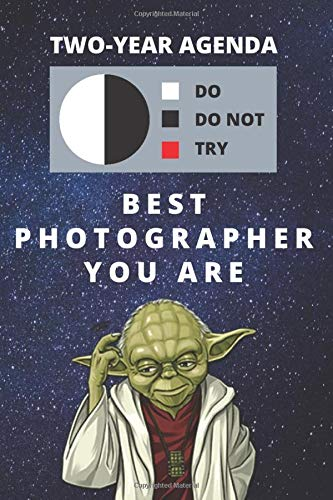 2020 & 2021 Two-Year Daily Planner For Best Photographer Gift | Funny Yoda Quote Appointment Book | Two Year Weekly Agenda Notebook For Photography: ... 2 Calendar Years of Monthly Plans | Day Book