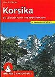 Korsika: Die schönsten Küsten- und Bergwanderungen. 87 Touren mit GPS-Tracks - Klaus Wolfsperger