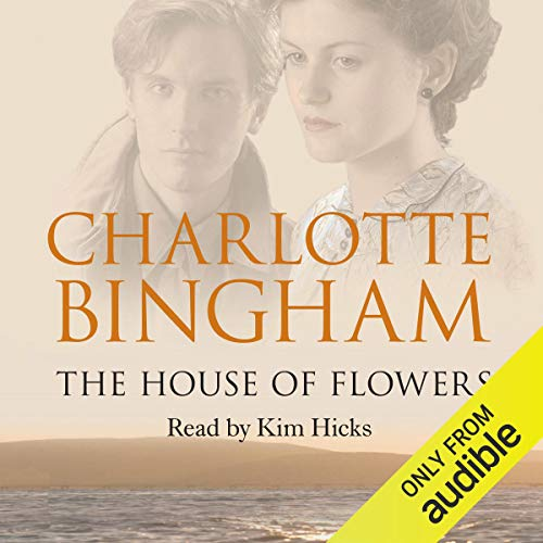 The House of Flowers                   By:                                                                                                                                 Charlotte Bingham                               Narrated by:                                                                                                                                 Kim Hicks                      Length: 13 hrs and 54 mins     18 ratings     Overall 3.7