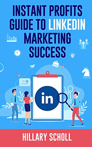 Instant Profits Guide to LinkedIn Marketing Success (English Edition)