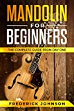 Mandolin For Beginners: The Complete Guide From Day One