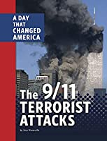 The 9/11 Terrorist Attacks: A Day That Changed America (Days That Changed America)