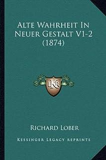Alte Wahrheit in Neuer Gestalt V1-2 (1874)