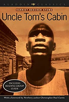 Uncle Tom's Cabin (Aladdin Classics) by [Harriet Beecher Stowe, Christopher Paul Curtis]