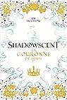 Shadowscent, tome 2: La Couronne de fumée par Freestone
