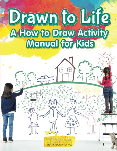 Drawn to Life: A How to Draw Activity Manual for Kids