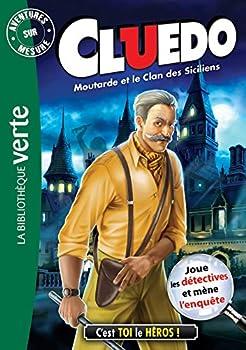 Paperback Aventure sur mesure Cluedo 17 - Moutarde et le Clan des Siciliens (French Edition) [French] Book