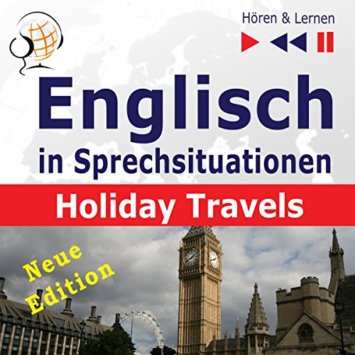 Englisch in Sprechsituationen - Neue Edition: Holiday Travels - 15 Konversationsthemen auf dem Niveau B2 (Hören & Lernen) audiobook cover art