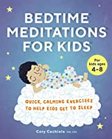 Bedtime Meditations for Kids: Quick, Calming Exercises to Help Kids Get to Sleep