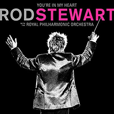 You're In My Heart: Rod Stewart With The Royal Philharmonic Orchestra (1CD)