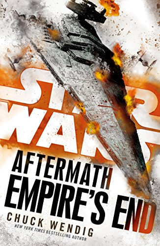 Star Wars: Aftermath: Empire\'s End: Book Three of the Aftermath Trilogy