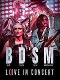 B.D.S.M. Love In Concert