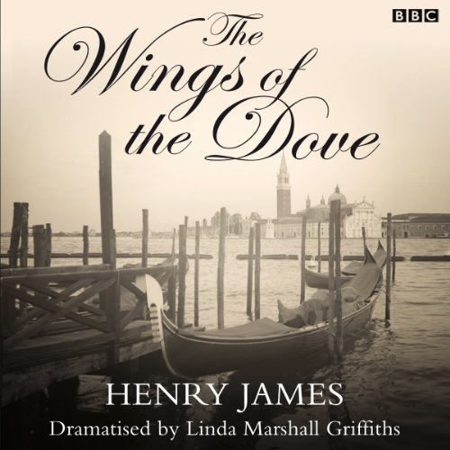 The Wings of the Dove (Dramatised) audiobook cover art