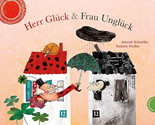 Herr Glück und Frau Unglück: Ein Bilderbuch über das Glücklichsein
