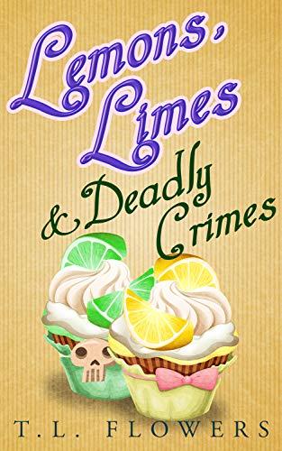 Lemons, Limes & Deadly Crimes (Sadie Savoy Cozy Mysteries Book 2) (English Edition)