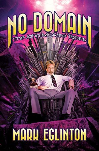 No Domain: The John McAfee Tapes
