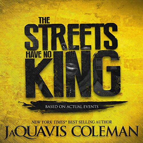 The Streets Have No King Audiobook By JaQuavis Coleman cover art