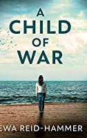 A Child of War: Large Print Hardcover Edition