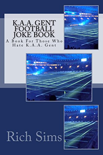K.A.A. GENT Football Joke Book: A Book For Those Who Hate K.A.A. Gent (Soccer Joke Books) (English Edition)