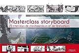 Masterclass storyboard - 25 interviews de storyboardeurs et de réalisateurs.