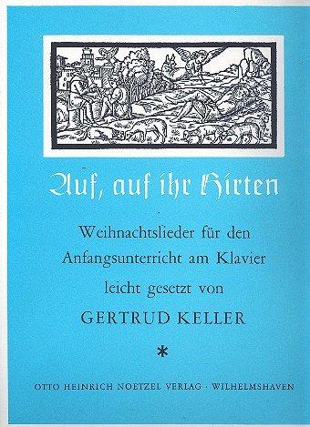 Gertrud Keller, Auf, auf ihr Hirten, Weihnachtslieder für den Anfangsunterricht am Klavier