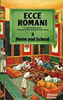 Ecce Romani: A Latin Reading Course Pupils' Book 3 (Home and School)