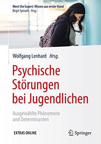 Psychische Störungen bei Jugendlichen: Ausgewählte Phänomene und Determinanten (Meet the Expert: Wissen aus erster Hand)