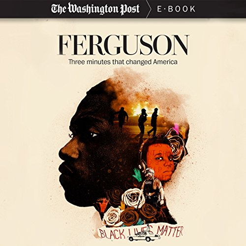 Ferguson: Three Minutes that Changed America audiobook cover art