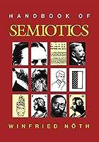 Handbook of Semiotics (Advances in Semiotics)