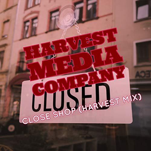 Close Shop (Harvest Mix)