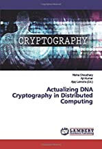 Actualizing DNA Cryptography in Distributed Computing