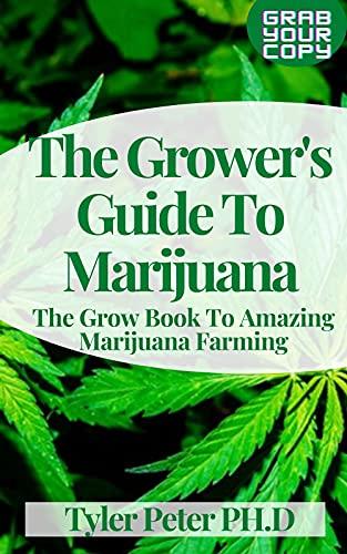 The Grower\'s Guide To Marijuana: The Grow Book To Amazing Marijuana Farming (English Edition)