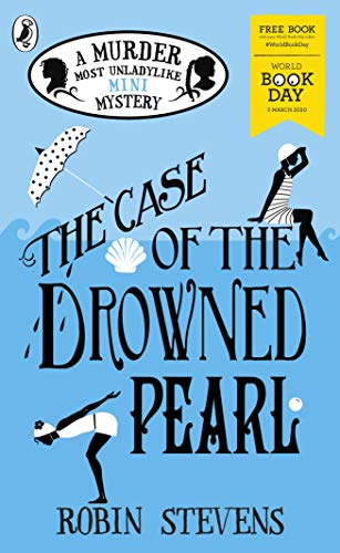 The Case of the Drowned Pearl: A Murder Most Unladylike Mini-Mystery: World Book Day 2020 (Murder Most Unladylike Mystery) (English Edition)