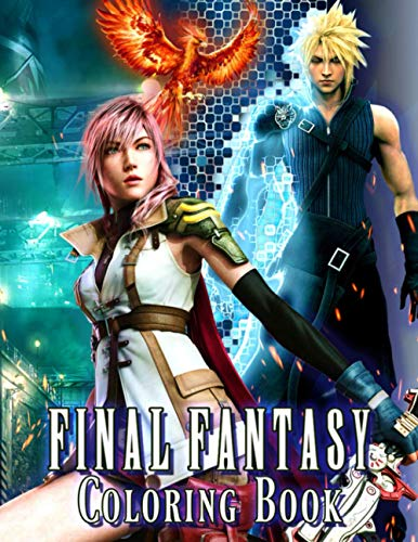 Final Fantasy Coloring Book: An Interesting Coloring For All Fans With Lots Of Images Of Final Fantasy. A Great Way To Relax And Boost Creativity